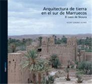 arquia/temas 18 Arquitectura de tierra en el sur de Marruecos El oasis de Skoura Autor: Vicent Soriano Alfaro Prefacio: Faissal Cherradi (...)existe una franja en el territorio de una gran aridez donde la vida sólo es posible en los estrechos valles, junto a los cauces de los ríos que descienden de la gran cordillera. (...) la ancestral cultura bereber ha perpetuado unos modos de construir basados en la utilización exclusiva de los materiales que se encuentran en el entorno: tierra y…
