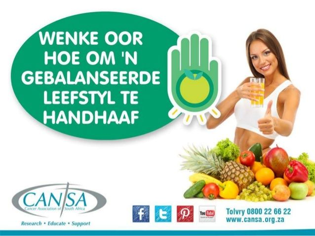 CANSA Gebalanseerde Lewenstyl 2015 by CANSA The Cancer Association of South Africa via slideshare