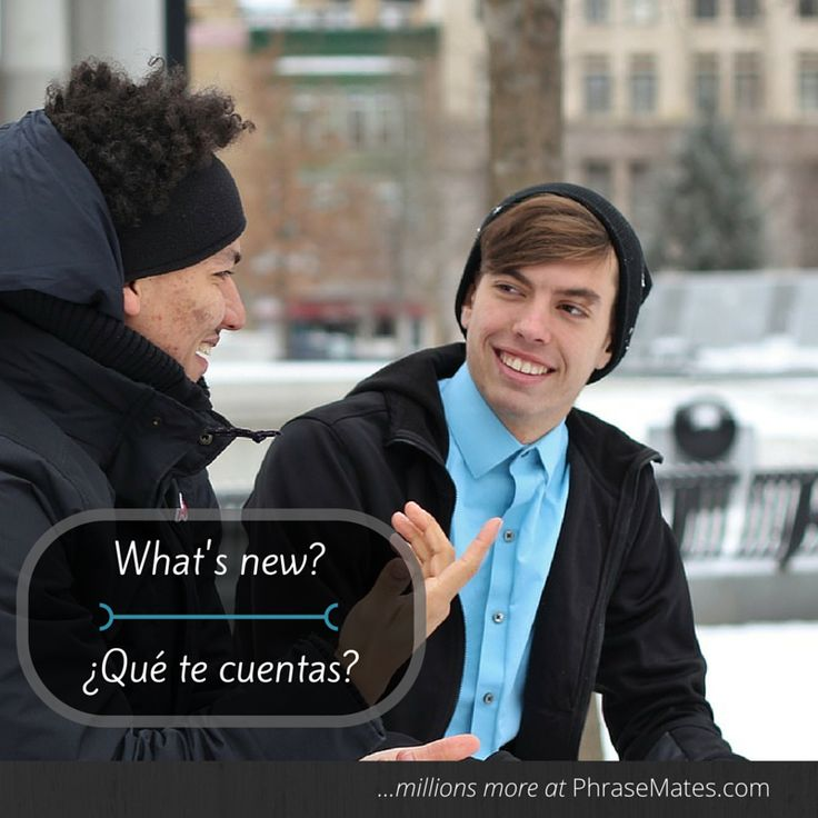 This is a very used phrase in Spanish, don't forget it!