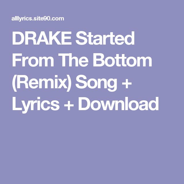 Download started from the bottom mp3.
