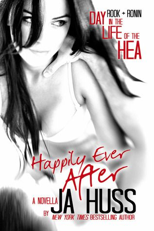 Book-o-Craze: Book Blitz {Excerpt, Teasers, Sale & Giveaway} -- Happily Ever After: A Day in the Life of the HEA (Rook and Ronin #3.5) by J.A. Huss