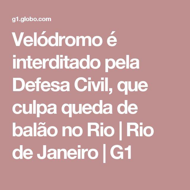Velódromo é interditado pela Defesa Civil, que culpa queda de balão no Rio | Rio de Janeiro | G1