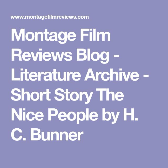 Montage Film Reviews Blog - Literature Archive - Short Story The Nice People by H. C. Bunner