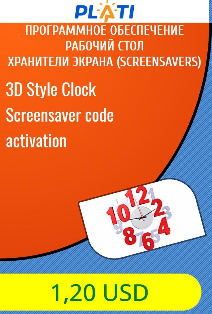 3D Style Clock Screensaver code activation Программное обеспечение Рабочий стол Хранители экрана (Screensavers)