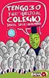 Free Kindle Book -   Tengo 30 y He Vuelto al Colegio: Una insólita historia real (Spanish Edition) Check more at http://www.free-kindle-books-4u.com/self-helpfree-tengo-30-y-he-vuelto-al-colegio-una-insolita-historia-real-spanish-edition/