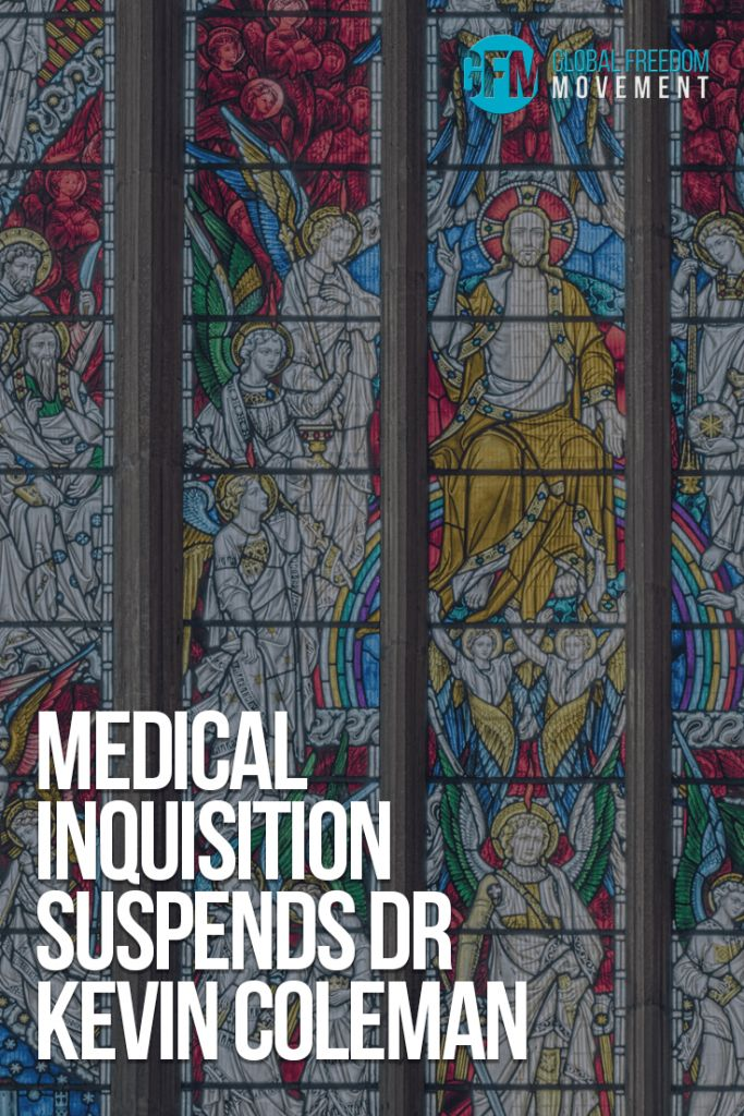 Medical Inquisition Suspends Dr Kevin Coleman | Global Freedom Movement