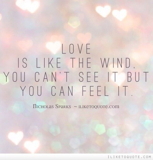 ... Love Quotes on Pinterest Nicholas sparks, Love is and Love quotes
