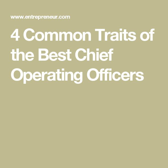 4 Common Traits of the Best Chief Operating Officers