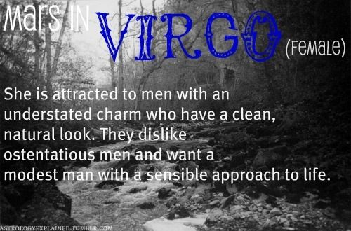 Mars in Virgo, female. It's close. I definitely can't stand ostentatious men, particularly suited up men.