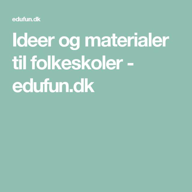 Ideer og materialer til folkeskoler - edufun.dk