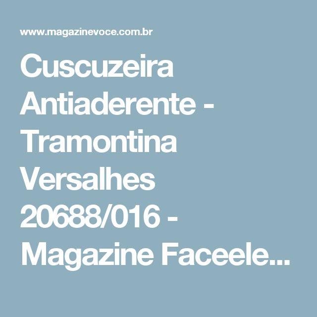 Cuscuzeira Antiaderente - Tramontina Versalhes 20688/016 - Magazine Faceeletros