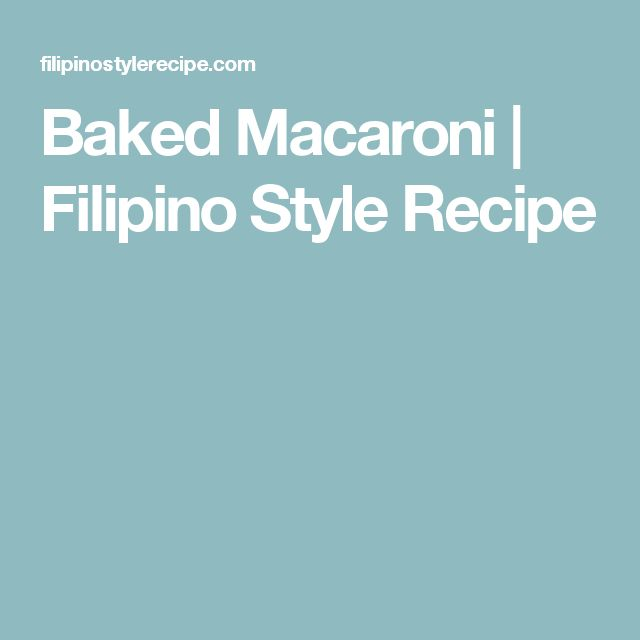 Baked Macaroni | Filipino Style Recipe