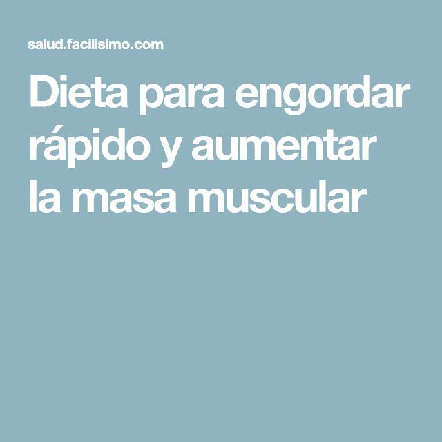 Dieta para engordar rápido y aumentar la masa muscular
