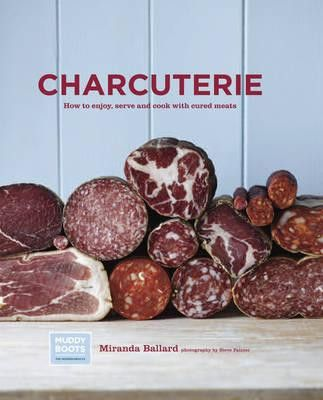 Charcuterie How to enjoy, serve and cook with cured meats