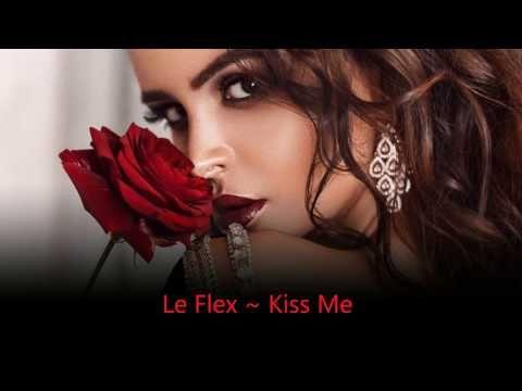 Le Flex - Kiss Me - YouTube