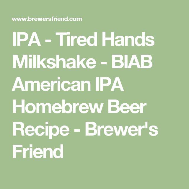 IPA - Tired Hands Milkshake - BIAB American IPA Homebrew Beer Recipe - Brewer's Friend