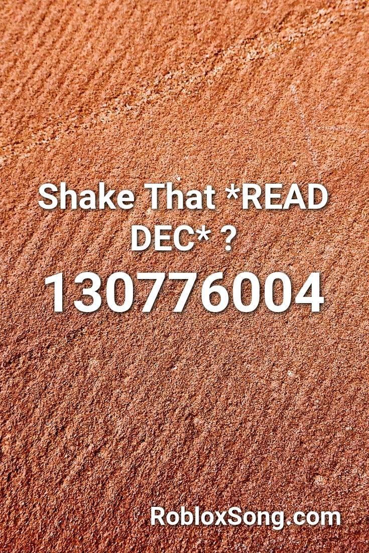 Shake That Read Dec Roblox Id Roblox Music Codes German