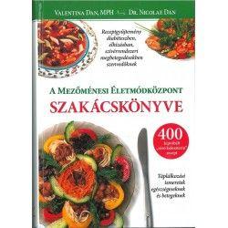 Valentina Dan-DR. Nicolae Dan: A Mezőménesi Életmódközpont szakácskönyve
