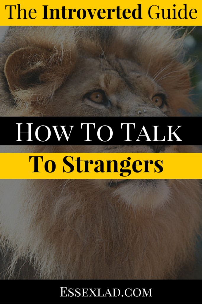 How To Talk To A Stranger