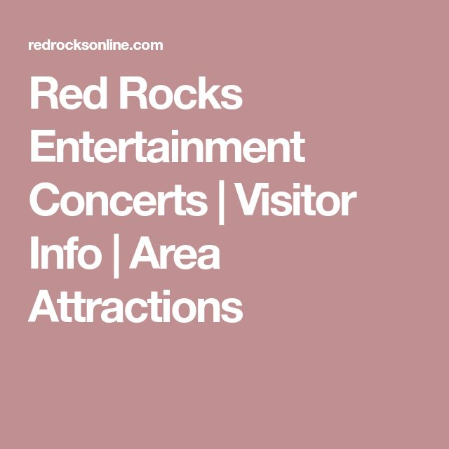 Red Rocks Entertainment Concerts | Visitor Info | Area Attractions
