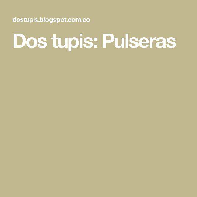 Dos tupis: Pulseras
