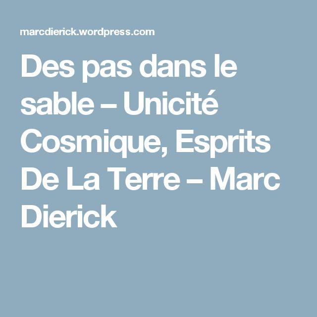Des pas dans le sable – Unicité Cosmique, Esprits De La Terre – Marc Dierick