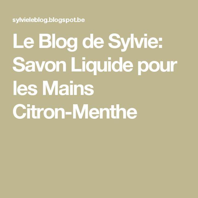 Le Blog de Sylvie: Savon Liquide pour les Mains Citron-Menthe
