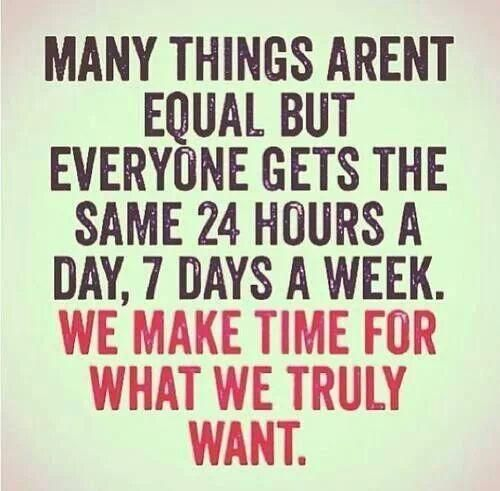 Study motivation: Everyone gets the same 24 hours a day, 7 days a week. We make time for what we truly want.