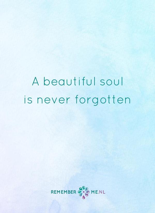 Jouw ziel leeft voort. Een quote over het afscheid, het verdriet en het gemis na de dood van een geliefde. Vind meer inspiratie over de uitvaart en rouwen op http://www.rememberme.nl