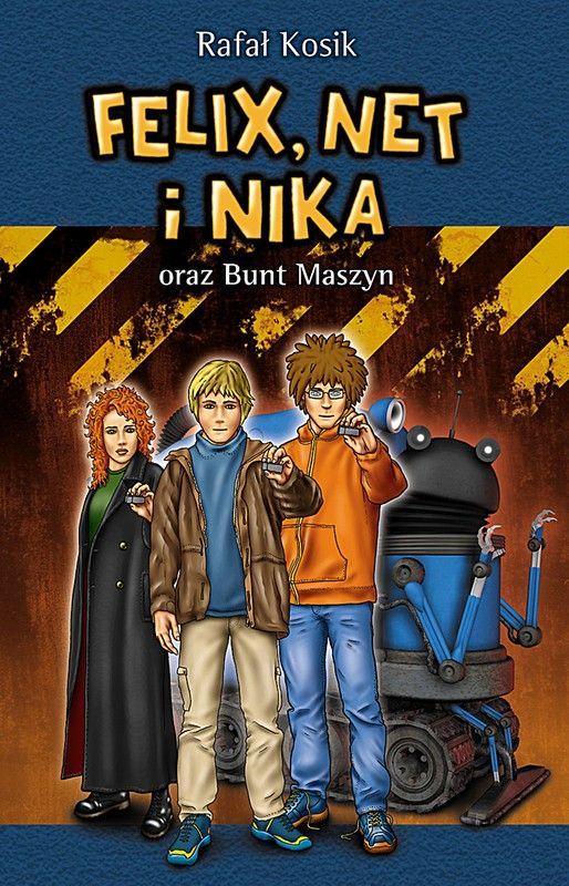 Felix, Net i Nika oraz Bunt Maszyn