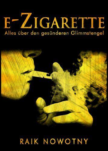 Rezension : E-Zigarette – alles über den gesünderen Glimmstängel