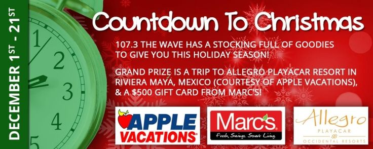 GRAND PRIZE: Trip for 2 to Riviera Maya, Mexico and $500 to @marcsstores Join us in Counting Down to Christmas for your chance to win! #1073TheWave #WinBig