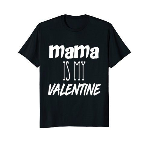GummoCloth : Mama Is My Valentine T-Shirt, Valentine Gift... https://www.amazon.com/dp/B079P6MP3N/ref=cm_sw_r_pi_dp_U_x_ob8JAbZ25CQJV