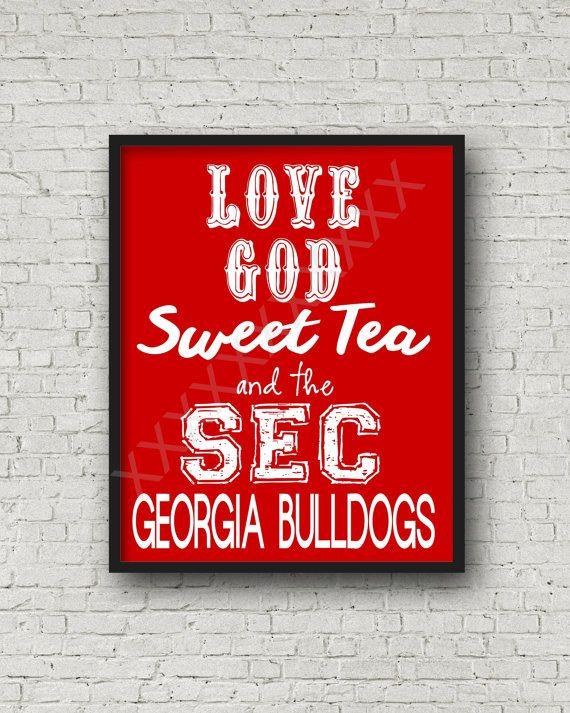 Love God, Sweet Tea and the SEC! University of University of Georgia Bulldogs Football Print Poster Man Cave Art 8x10