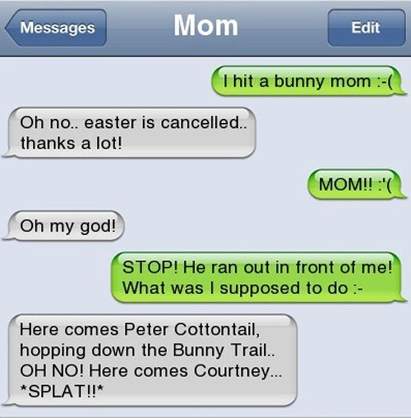 Oh man this will be me!! Moms won't spoil you with coddling, they move straight to mocking. | 25 Texts That Will Make You Appreciate Your Mom
