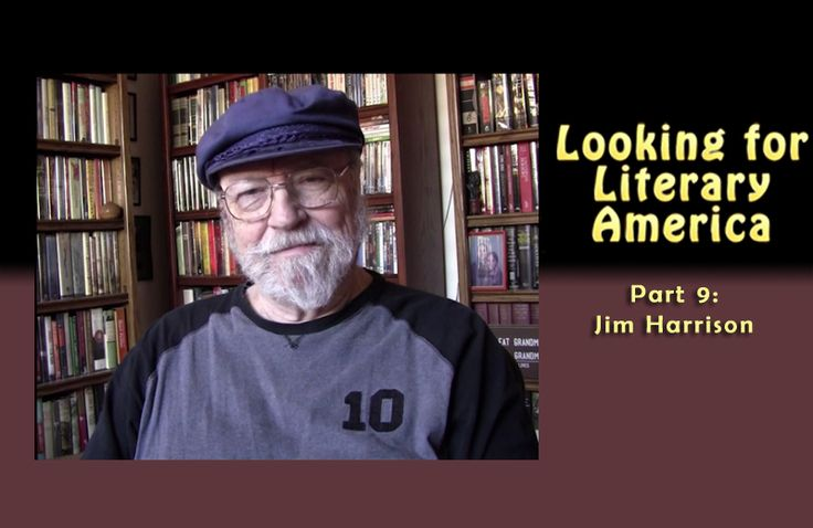 Looking For Literary America: Jim Harrison