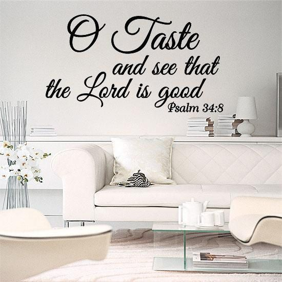O Taste And See That The Lord Is Good Wall Lettering Approximately 12 Tall By 22 In Length Shown Larger in photo for easier viewing Many