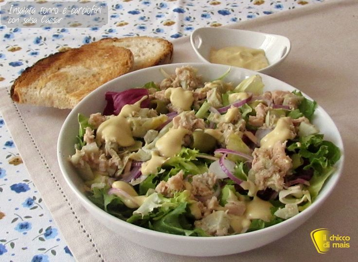 Insalata di tonno e carciofini con salsa Caesar. Ricetta per un' insalatona con tonno e carciofini sottolio con salsa, piatto unico fresco ed estivo