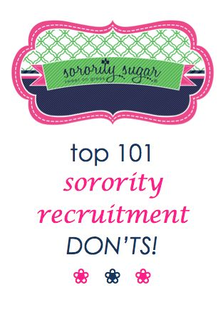 Check out the sorority sugar master list of simple things for PNMs and sorority sisters NOT to do for maximum success during rush week! <3 BLOG LINK: http://sororitysugar.tumblr.com/post/92539364754/master-list-of-101-things-to-avoid-during#notes