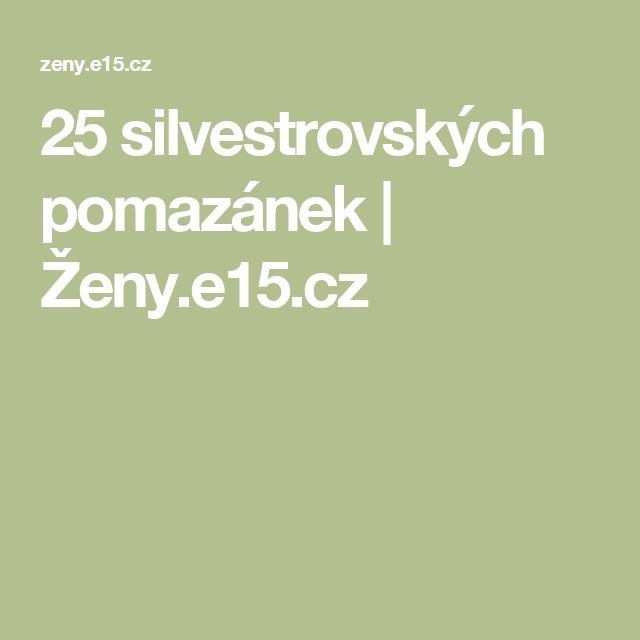 25 silvestrovských pomazánek | Ženy.e15.cz