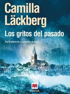 Read, you clever boy: Los gritos del pasado  #Losgritosdelpasado #CamillaLäckberg #libros #reseña #blogsliterarios