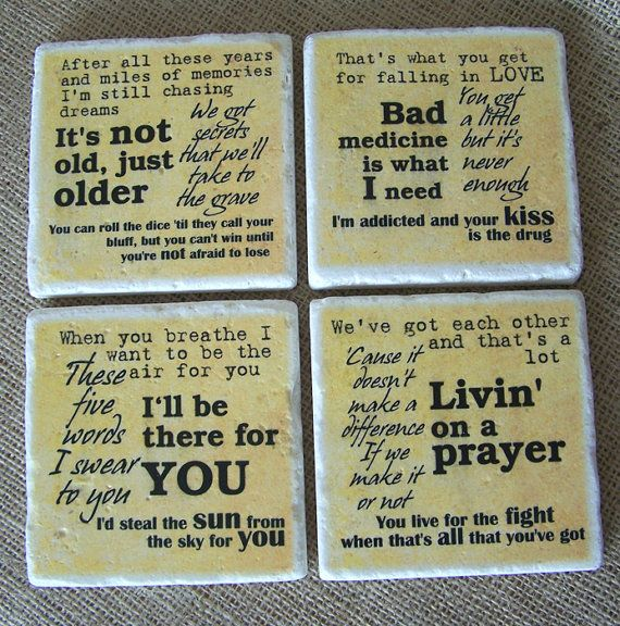 Song lyric coasters:  Great idea with anyone's favorite band's lyrics . . . . these just happen to be Bon Jovi - lol!!!