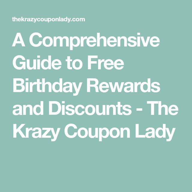 A Comprehensive Guide to Free Birthday Rewards and Discounts - The Krazy Coupon Lady