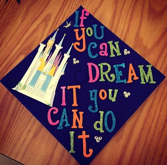Disney Quote On Graduation Cap Graduation Caps