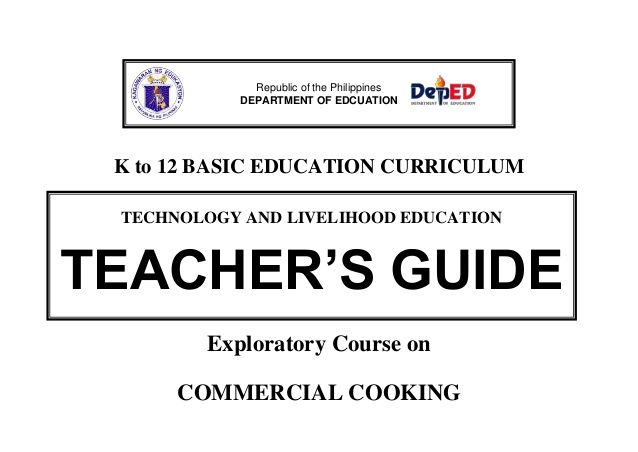 K to 12 BASIC EDUCATION CURRICULUM Exploratory Course on COMMERCIAL COOKING Republic of the Philippines DEPARTMENT OF EDCU...