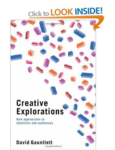 Creative Explorations: New Approaches to Identities and Audiences: Amazon.co.uk: David Gauntlett: Books