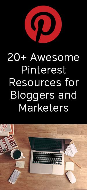 20+ Awesome Pinterest Resources for Bloggers and M…