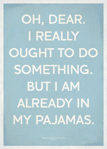 Bahaha! this undermines my ambition more often than i would ever admit.