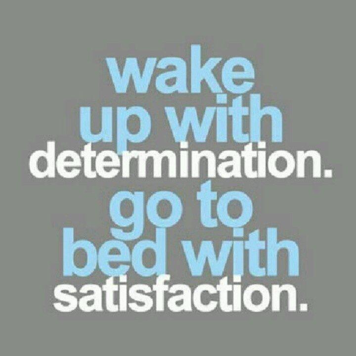 Determination.