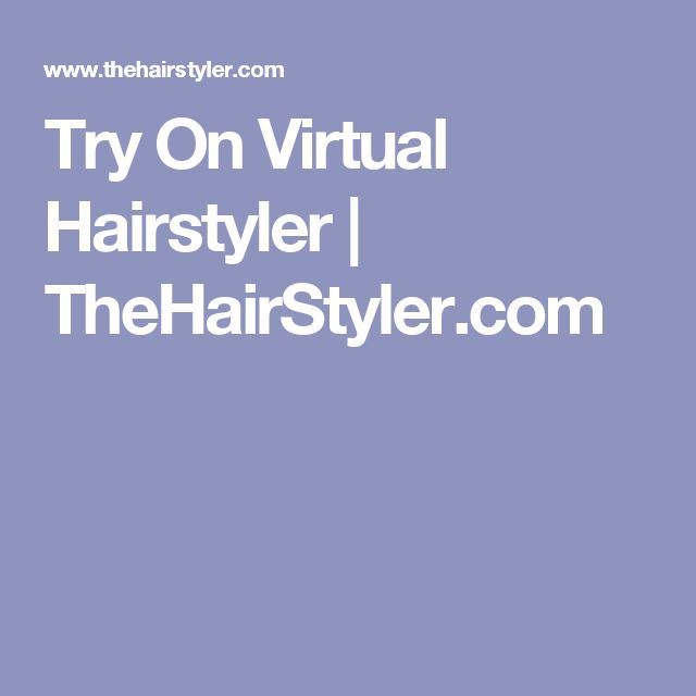Try On Virtual Hairstyler  | TheHairStyler.com